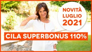Cila superbonus 110% - novità luglio 2021